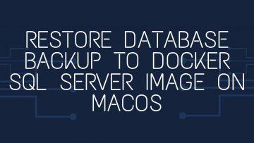 Restore Database Backup to Docker SQL Server Image on macOS