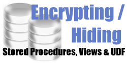 SQL Server Encrypting Stored Procedures Views and UDF