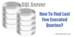 SQL Server Find Last Few Executed Queries