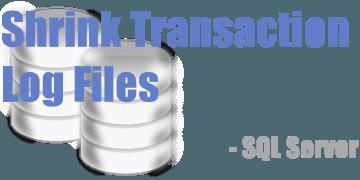 SQL Server shrink transaction log file